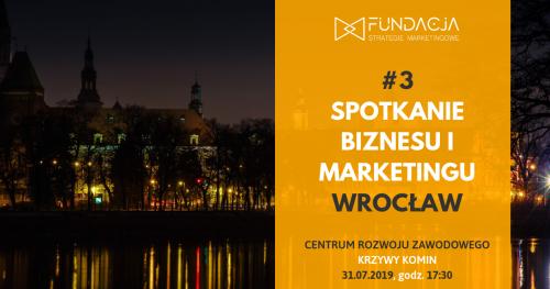 Spotkanie Biznesu i Marketingu, WROCŁAW #3