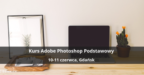 Kurs Adobe Photoshop Podstawowy - Gdańsk