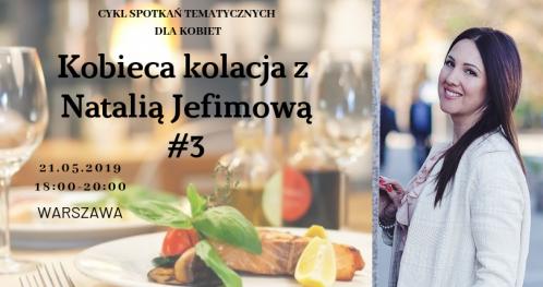 KOBIECA KOLACJA z Natalią Jefimową