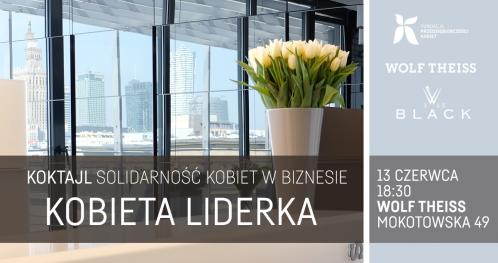 """Koktajl  """"Solidarność Kobiet w biznesie - Kobieta Liderka"""""""