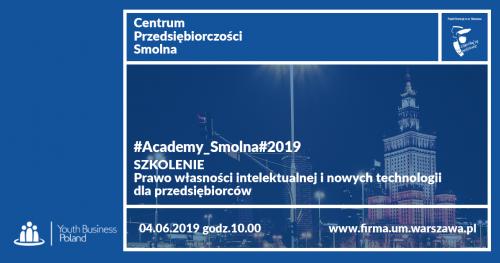 #Academy_Smolna#2019 Szkolenie: Prawo własności intelektualnej i nowych technologii