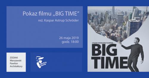 """Pokaz filmu """"Big Time"""""""