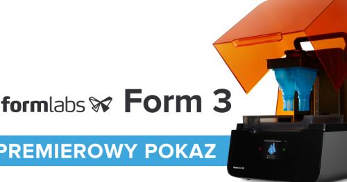 Premierowy pokaz drukarki 3D Form 3