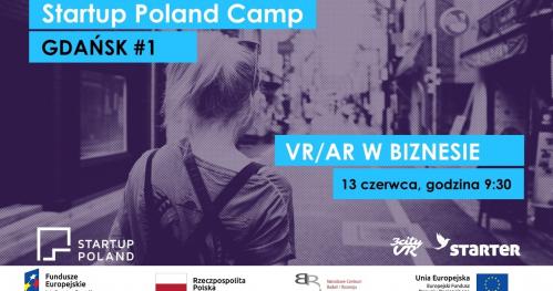 Startup Poland Camp Gdańsk #1 - Wykorzystanie VR/AR w biznesie