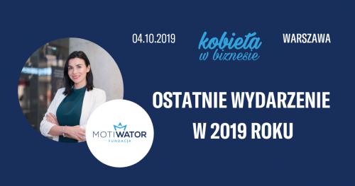 KOBIETA W BIZNESIE - WARSZAWA 04.10.2019 Ostatnie spotkanie w 2019 roku
