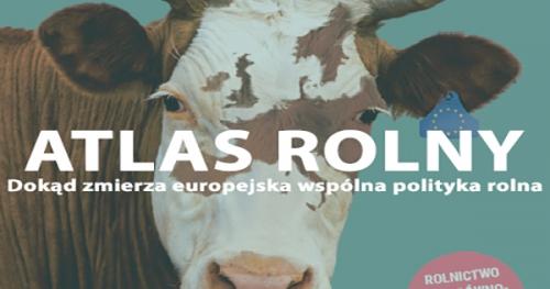 ATLAS ROLNY - Dokąd zmierza europejska wspólna polityka rolna?