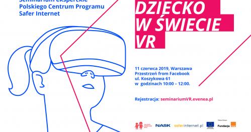 Dziecko w świecie VR - seminarium eksperckie Polskiego Centrum Programu Safer Internet