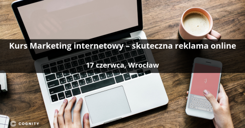 Kurs Marketing internetowy - skuteczna reklama online - Wrocław