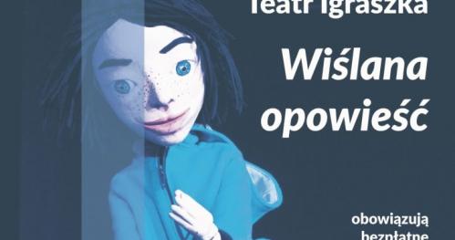 TeatRanek na Siekierkach: Wiślana Opowieść