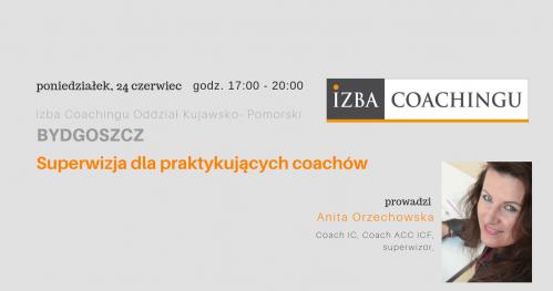 Superwizja grupowa dla coachów / Centrum Superwizyjne IC Bydgoszcz 26.06.2019.