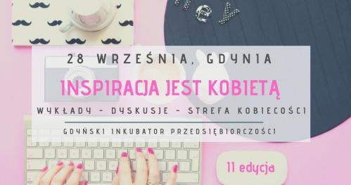 INSPIRACJA JEST KOBIETĄ - wykłady - dyskusje - strefa kobiecości - II edycja