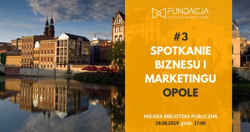 Spotkanie Biznesu i Marketingu, Opole #3