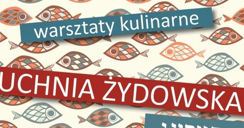 """11. Festiwal Kultur """"Okno na świat"""" / Kuchnia żydowska - wykład, warsztaty, pokaz i degustacja"""