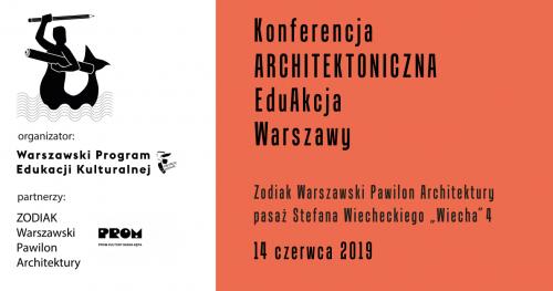 Konferencja Architektoniczna EduAkcja Warszawy