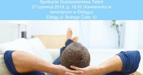 Czerwcowe spotkanie Duszpasterstwa Przedsiębiorców i Pracodawców TALENT Diecezji Elbląskiej