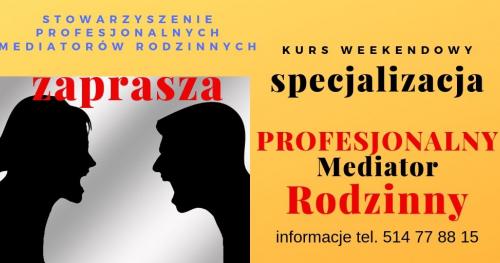 PROFESJONALNY MEDIATOR RODZINNY - AKADEMIA ROZWOJU MEDIATORA