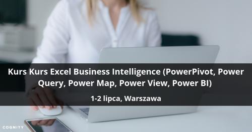 Kurs Excel Business Intelligence (PowerPivot, Power Query, Power Map, Power View, Power BI) - Warszawa