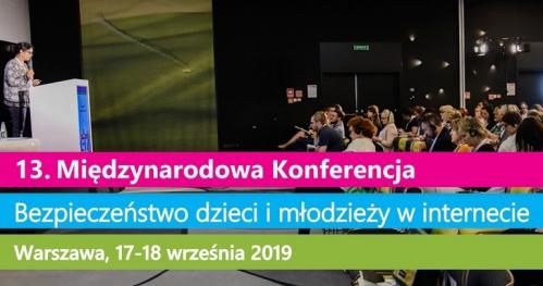 """13. Międzynarodowa Konferencja """"Bezpieczeństwo dzieci i młodzieży w internecie"""""""