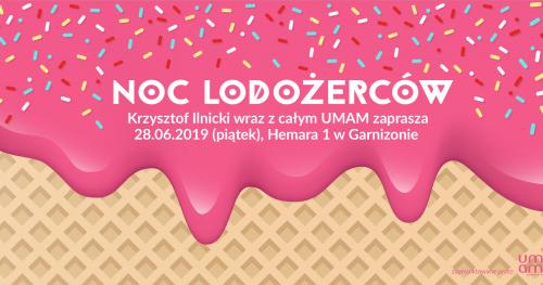 NOWA NOC LODOŻERCÓW z Krzysztofem Ilnickim w UMAM w Garnizonie 28 czerwca!