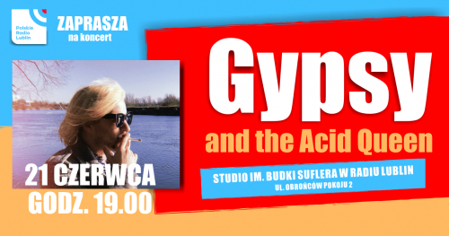 koncert Gypsy and the Acid Queen w Radiu Lublin