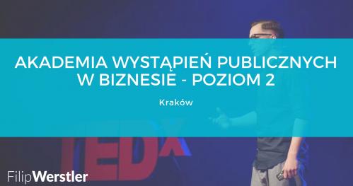 Akademia Wystąpień Publicznych w Biznesie - POZIOM DRUGI