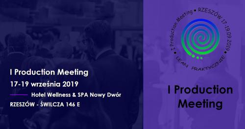 I Production Meeting | 17-19 września 2019 | Hotel Wellness & SPA Nowy Dwór Świlcza/ Rzeszów