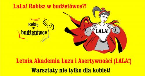 Lala! Letnia Akademia Luzu i Asertywności. Warsztaty nie tylko dla kobiet