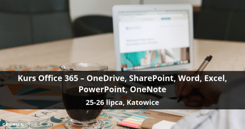 Kurs Office 365 - OneDrive, SharePoint, Word, Excel, PowerPoint, OneNote - Katowice