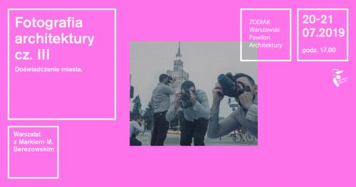 Fotografia architektury cz. III: Doświadczanie miasta.