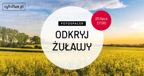 Odkryj Żuławy - Fotospacer