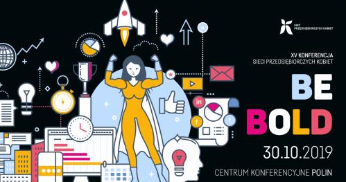 """XV Konferencja Sieci Przedsiębiorczych Kobiet """"BE BOLD"""""""