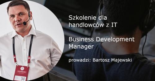 Szkolenie Business Development Manager nowa edycja
