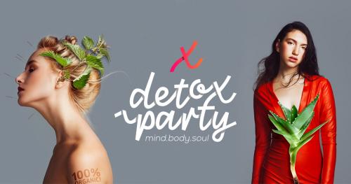 Detox Party - mind, body & soul