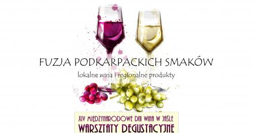 Warsztaty degustacyjne XIV MDW - Fuzja podkarpackich smaków: lokalne wina i regionalne produkty