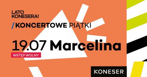 Lato Konesera: Koneser koncertowo | Marcelina