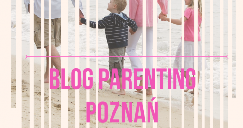 Blog Parenting Poznań vol. 2