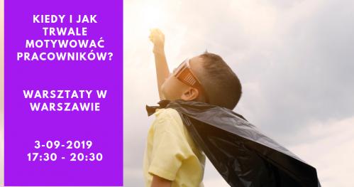 KIEDY I JAK TRWALE MOTYWOWAĆ PRACOWNIKÓW? Warsztat szkoleniowy w Warszawie