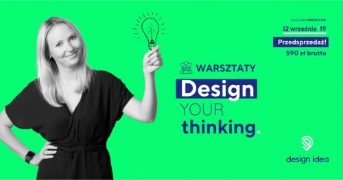Design Your Thinking - Warsztaty projektowania innowacji