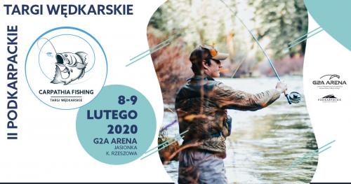 CARPATHIA FISHING  - 2. edycja Targów Wędkarskich 8-9 lutego 2020 r.