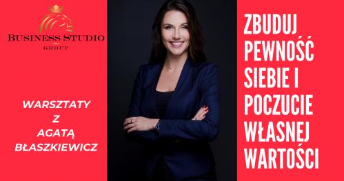 ZBUDUJ PEWNOŚĆ SIEBIE i POCZUCIE WŁASNEJ WARTOŚCI - warsztaty i szkolenia dla Kobiet w Warszawie