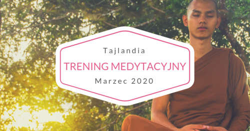 Trening Medytacyjny w Tajlandii - 26.02-12.03.2020