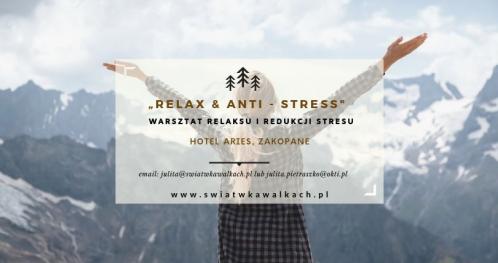 """WARSZTAT RELAKSU I REDUKCJI STRESU """"RELAX & ANTI-STRESS"""". ZIMOWA ODNOWA."""