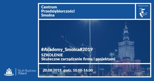#Academy_Smolna#2019 Szkolenie: Skuteczne zarządzanie firmą i projektami