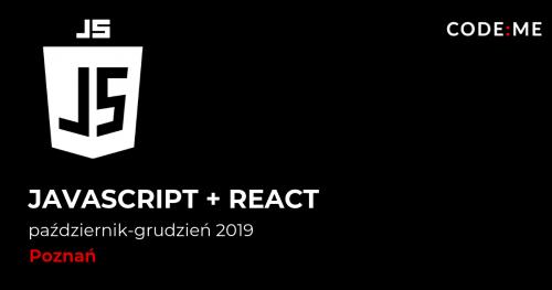 CODE:ME || JavaScript + React od podstaw  (październik-grudzień 2019, Poznań)