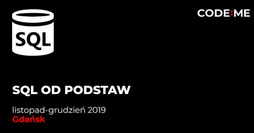 CODE:ME | SQL od podstaw (listopad-grudzień 2019) - Gdańsk
