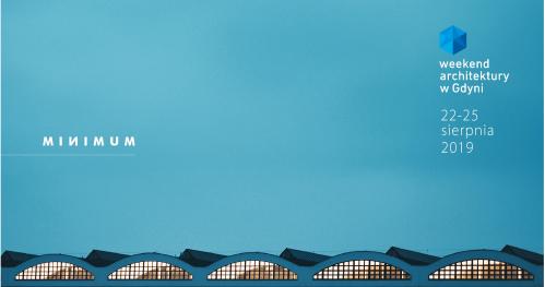 IX Weekend Architektury // ARCHI Prelekcje | Archi Debata | Minimum