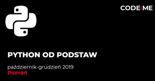CODE:ME | Python od podstaw (październik-grudzień 2019) | Poznań