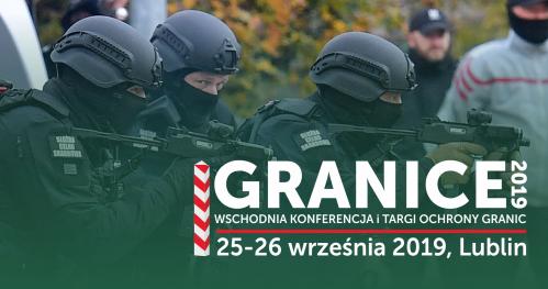 GRANICE 2019 - Wschodnia Konferencja i Targi Ochrony Granic -  KUP BILET