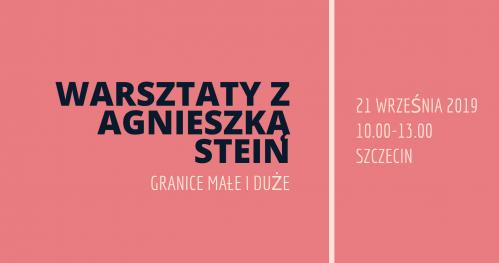 Warsztaty z Agnieszką Stein: Granice małe i duże