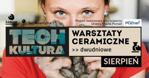 TECHkultura: warsztaty CERAMICZNE